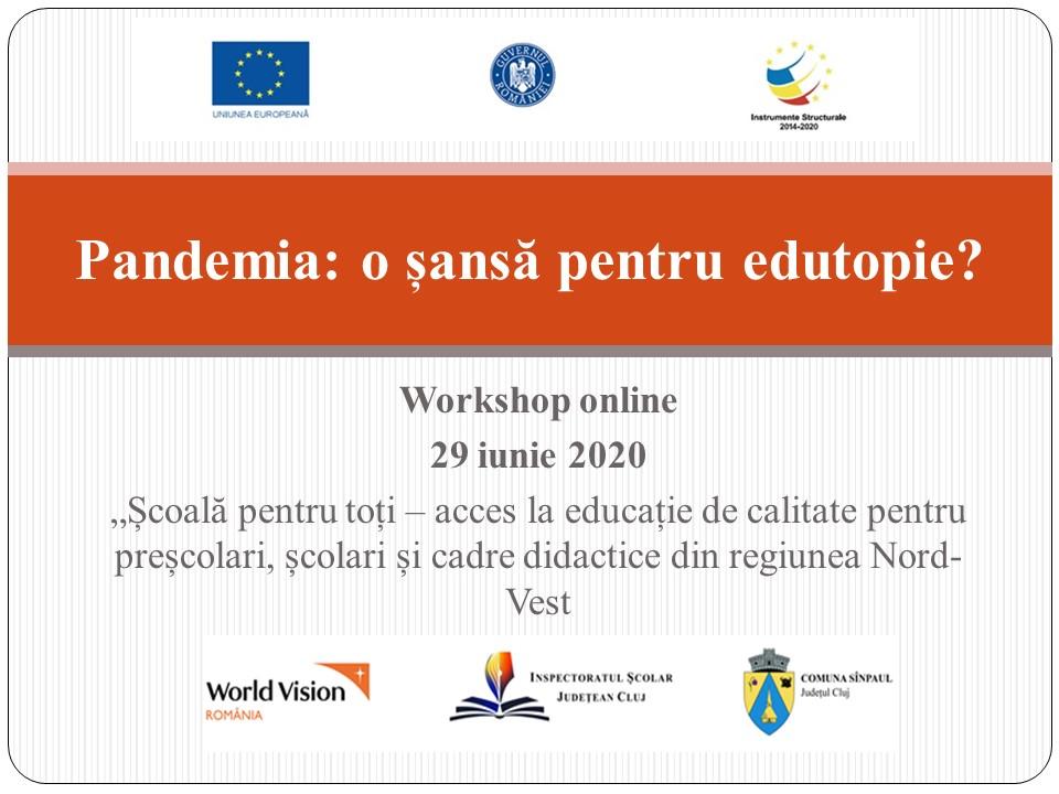 Workshop: Pandemia – o șansă pentru edutopie?